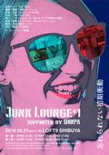 『Junk Lounge #1 supported by SHINPA』